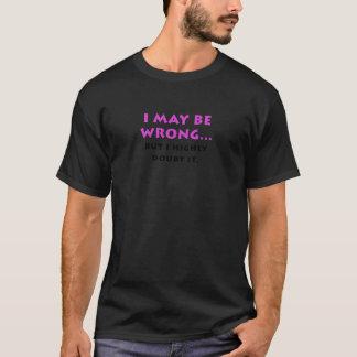 T-shirt Je peux avoir tort mais je doute fortement de lui