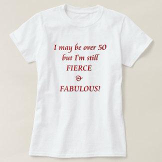 T-shirt Je peux être plus de 50… féroces et fabuleux
