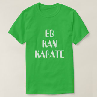 T-shirt Je peux karaté en vert norvégien