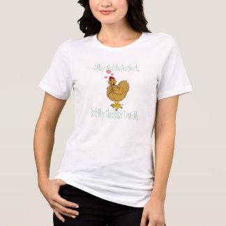 T-shirt Je peux ne pas être parfait….Mais mes poulets