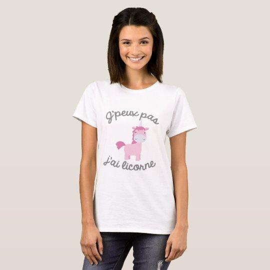 T-shirt Je peux pas j'ai licorne