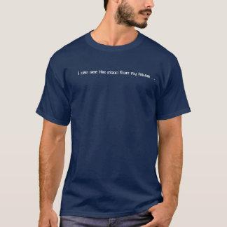 T-shirt Je peux voir la lune de ma maison…