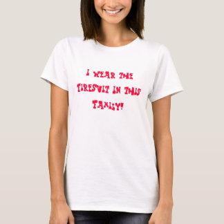 T-shirt Je porte le Firesuit dans cette famille !