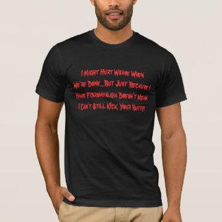T-shirt Je pourrais blesser plus mauvais WhenWe're fait…