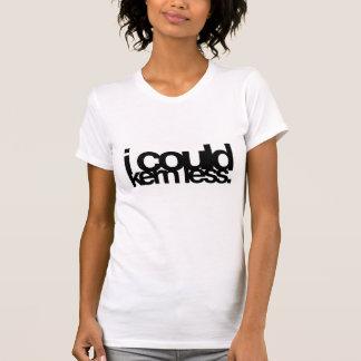 T-shirt Je pourrais Kern moins