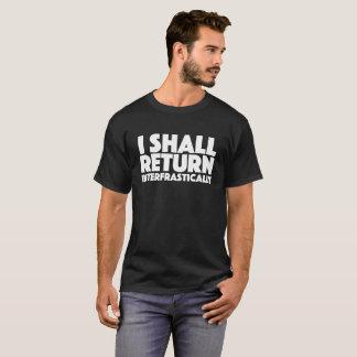 T-shirt Je retournerai interfrastically