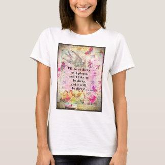 T-shirt Je serai aussi sale que CITATION d'I svp EMILY