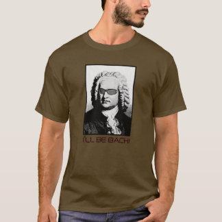 T-shirt Je serai BACH - J.S. Bach