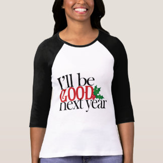 T-shirt Je serai bon l'année prochaine
