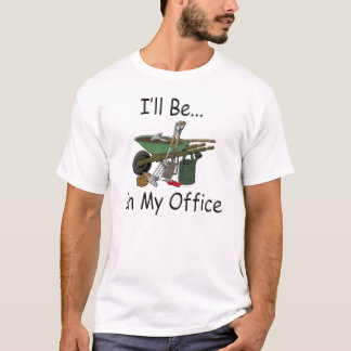 T-shirt Je serai dans mon jardin de bureau