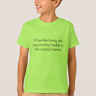 T-shirt Je serai le vieux type drôle causant le problème