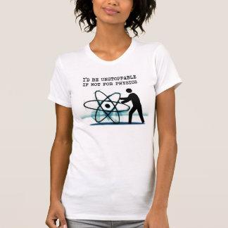 T-shirt Je serais imparable sinon pour la physique