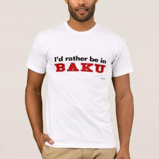 T-shirt Je serais plutôt à Bakou