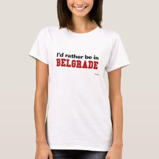 T-shirt Je serais plutôt à Belgrade