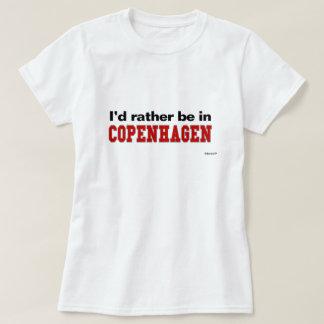 T-shirt Je serais plutôt à Copenhague