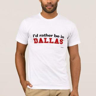 T-shirt Je serais plutôt à Dallas