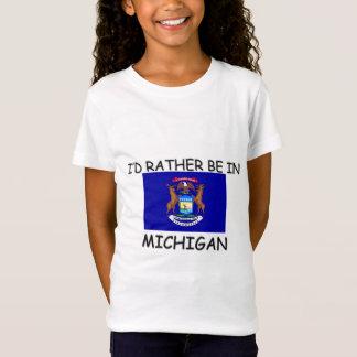 T-Shirt Je serais plutôt au Michigan