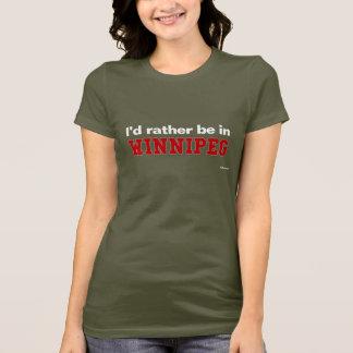 T-shirt Je serais plutôt dans Winnipeg