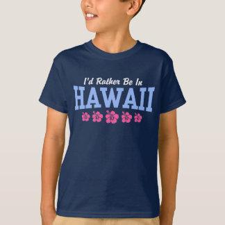 T-shirt Je serais plutôt en Hawaï