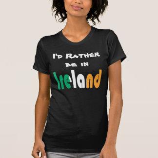 T-shirt Je serais plutôt en Irlande