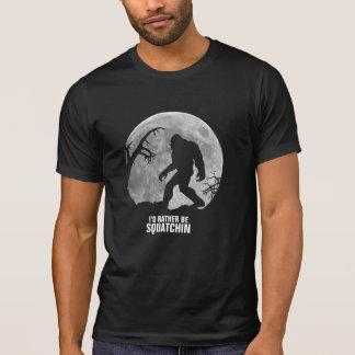 T-shirt Je serais plutôt Squatchin