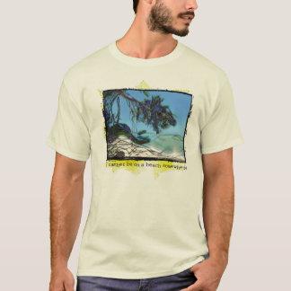 T-shirt je serais plutôt sur une plage