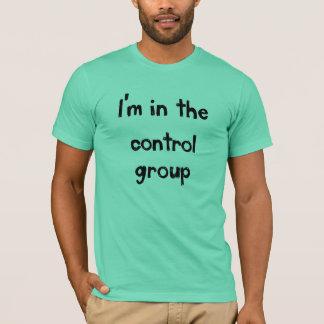 T-shirt Je suis au groupe témoin