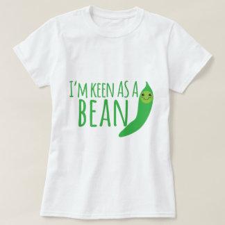 T-shirt Je suis aussi désireux comme haricot avec la