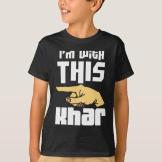 T-shirt Je suis avec ce Khar