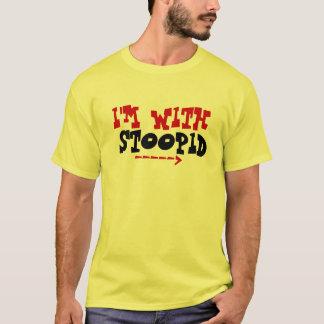 T-shirt Je suis AVEC la pièce en t de STOOPID