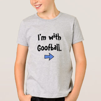 T-shirt Je suis avec le Goofball