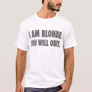 T-shirt Je suis blond. Vous obéirez