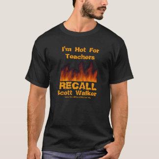 T-shirt Je suis chaud pour des professeurs - rappelez le