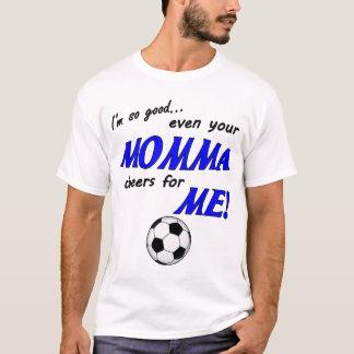 T-shirt Je suis chemise tellement bonne du football