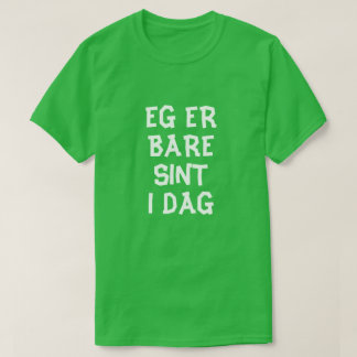 T-shirt Je suis juste aujourd'hui fâché en vert norvégien