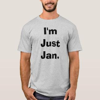 T-shirt Je suis juste janv.