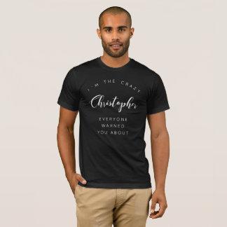 T-shirt Je suis le Christopher fou