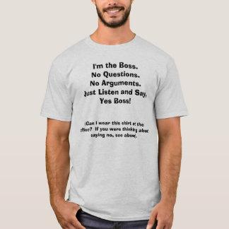T-shirt Je suis le patron. Pièce en t drôle avec