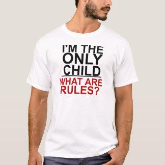 T-shirt Je suis L'ENFANT UNIQUE - CE QUI SONT DES RÈGLES