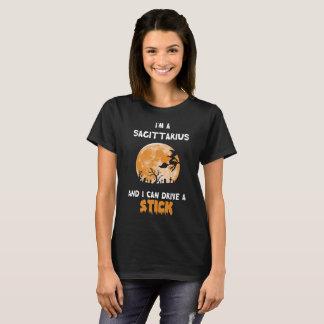 T-shirt Je suis Sagittaire et je sais conduire un bâton