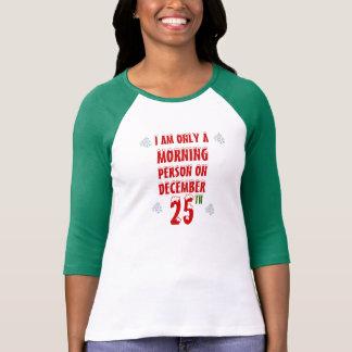 T-shirt Je suis seulement une personne de matin le 25