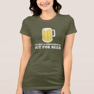 T-shirt Je suis un accro du chocolat, mais pour la bière