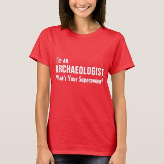 T-shirt Je suis un archéologue ce qui est la votre