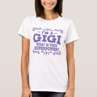 T-shirt Je suis un GiGi ce qui est la votre superpuissance