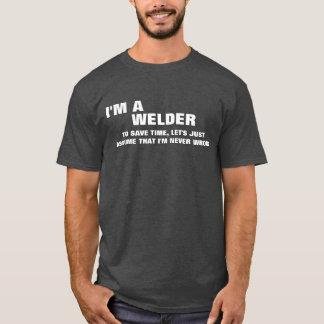 T-shirt Je suis un soudeur pour épargner le temps nous ai