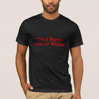 """T-shirt """"Je suis une merveille, et je suis mauvais """""""
