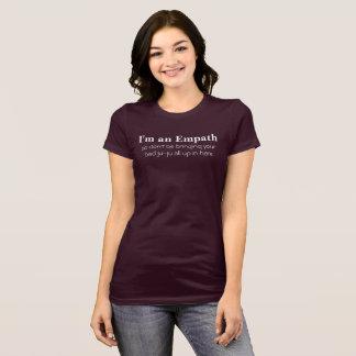 T-shirt Je suis une pièce en t d'Empath