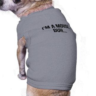 T-shirt Je suis une souris, Duh…
