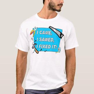 T-shirt Je suis venu, j'ai scié, je l'ai fixé !