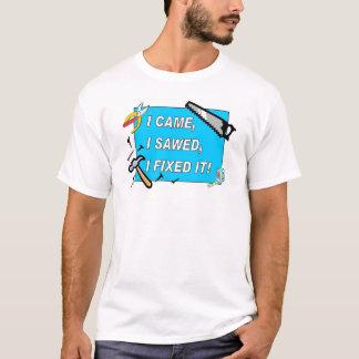 T-shirt Je suis venu, j'ai scié, je l'ai fixé ! (taille